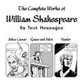 The Complete Works of William Shakespeare as Text Messages cartoon